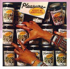 Pleasure - Accept No Substitutes