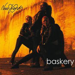 Baskery - New Friends