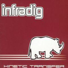 Infradig - Kinetic Transfer