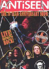 Antiseen - 20 Year Anniversary Show
