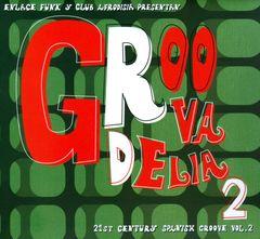 Various Artists - Groovadelia: 21st Century Spanish Groove, Vol. 2