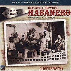 Sexteto Habanero - Vol. 4: 1928-1931