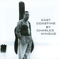 Charles Mingus - East Coasting