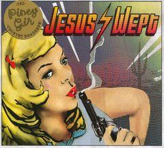 Piney Gir - Jesus Wept