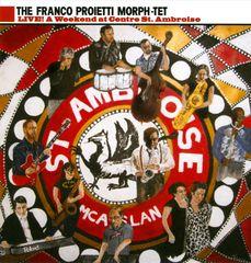 Franco Proietti Morph-Tet - Live! A Weekend At Centre St. Ambroise