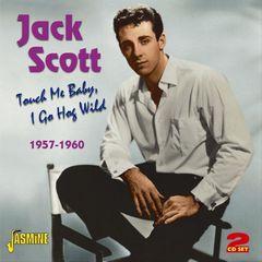 Jack Scott - Touch Me Baby I Go Hog Wild - 1957-1960