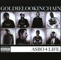 Goldie Lookin Chain - Asbo 4 Life