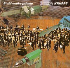 Die Krupps - Stahlwerksinfonie