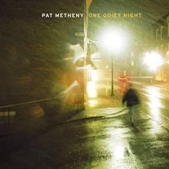 Pat Metheny - One Quiet Night [US Bonus Track]