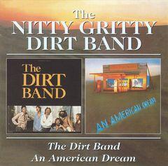 The Nitty Gritty Dirt Band - Dirt Band/An American Dream