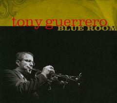 Tony Guerrero - Blue Room
