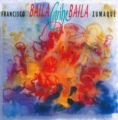 Francisco Zumaqué - Baila Caribe Baila