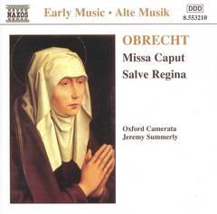Oxford Camerata - Obrecht: Missa Caput; Salve Regina