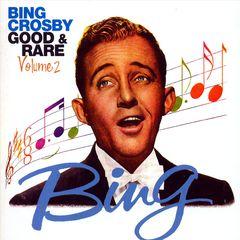 Bing Crosby - Good & Rare, Vol. 2