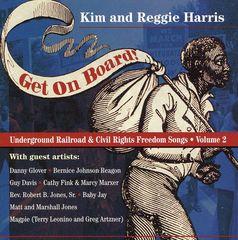 Kim & Reggie Harris - Get on Board: Underground Railroad and Civil War Songs, Vol. 2