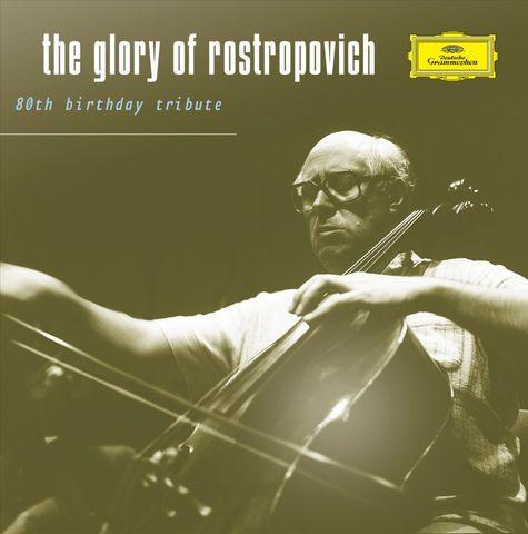 Mstislav Rostropovich - The Glory of Rostropovich: 80th Birthday Tribute