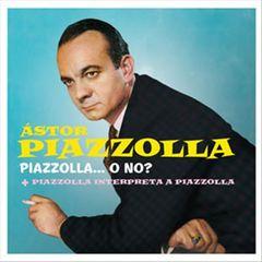 Astor Piazzolla - Piazzolla... O No?/Piazzolla Interpreta a Piazzolla