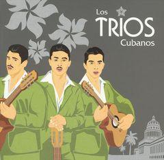 VARIOUS ARTISTS - Los Trios Cubanos