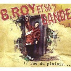 B-Roy et Sa Bande - 17 Rue du Plaisir