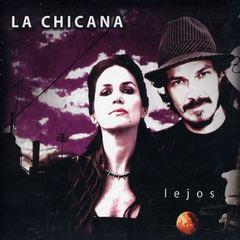 La Chicana - Lejos