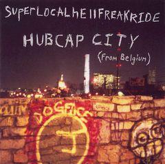 Hubcap City - Superlocalhellfreakride