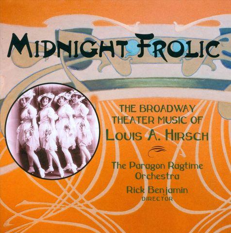 Rick Benjamin - Midnight Frolic: The Broadway Theater Music of Louis A. Hirsch