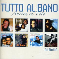 Al Bano - Tutto al Bano: Ancora in Volo [33 Track]