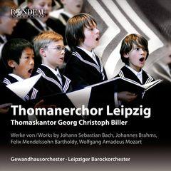 Georg Christoph Biller - Works by Johann Sebastian Bach, Johannes Brahms, Felix Mendelssohn Bartholdy, Wolfgang Amadeus Mozart