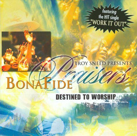 Bonafide Praisers - Destined to Worship