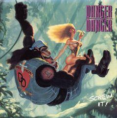 Danger Danger - Screw It!