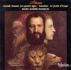 """Marc-André Hamelin - Alkan: Grande Sonate """"Les quatre âges""""; Sonatine; Le festin d'Esope"""
