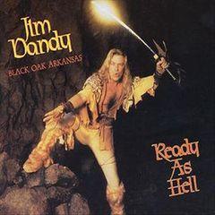 Jim Dandy - Ready As Hell
