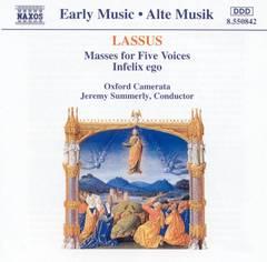 Oxford Camerata - Lassus: Masses for Five Voices; Infelix ego
