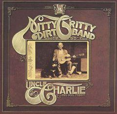 The Nitty Gritty Dirt Band - Uncle Charlie & His Dog Teddy [Bonus Tracks]