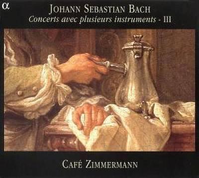 Bach, J.S. - Johann Sebastian Bach: Concerts avec plusieurs instruments - III