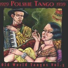 Various Artists - Old World Tangos, Vol. 3