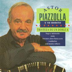 Astor Piazzolla - Tristeza de un Doble A  [2008]
