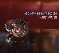 Massy Ferguson - Hard Water