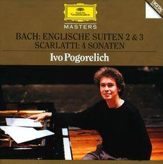 Ivo Pogorelich - Bach: Englische Suiten 2 & 3; Scarlatti: 4 Sonaten