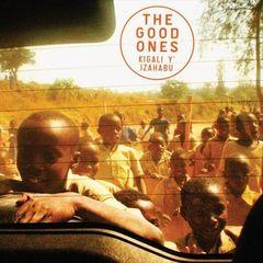 The Good Ones - Kigali Y' Izahabu