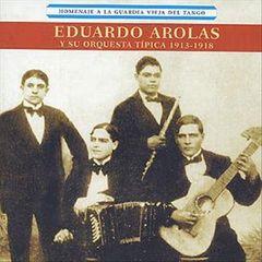 Eduardo Arolas - Homenaje a la Guardia Vieja