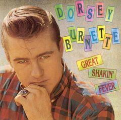 Dorsey Burnette - Great Shakin' Fever