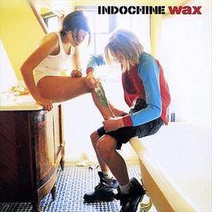 Indochine - Wax