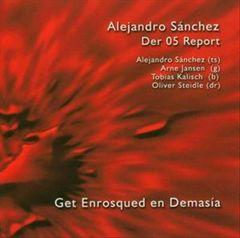 Alejandro Sanchez - Get Enrosqued en Demasia