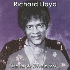 Richard Lloyd - The Jamie Neverts Story
