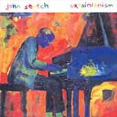 John Stetch - Ukranianism