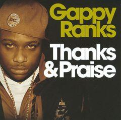 Gappy Ranks - Thanks & Praise