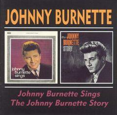 Johnny Burnette - Johnny Burnette Sings/The Johnny Burnette Story