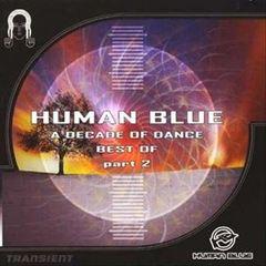 Human Blue - A Decade of Dance: The Best of Human Blue, Vol. 2