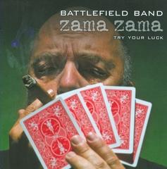 The Battlefield Band - Zama Zama: Try Your Luck
